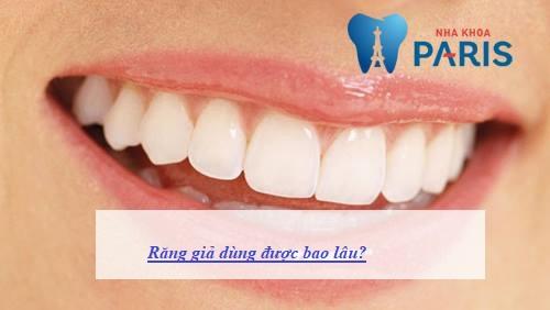 răng giả dùng được bao lâu