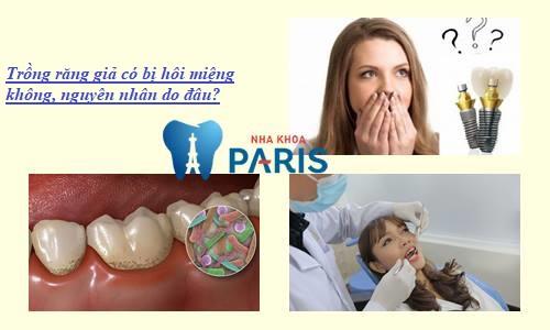 Trồng răng giả có bị hôi miệng không và phải làm sao
